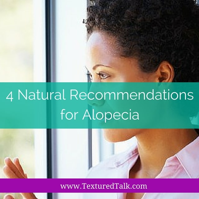 Natural Recommendations For Alopecia Besides Rogaine Textured Talk