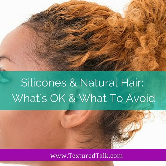 Silicones & Natural Hair: What's OK & What to Avoid