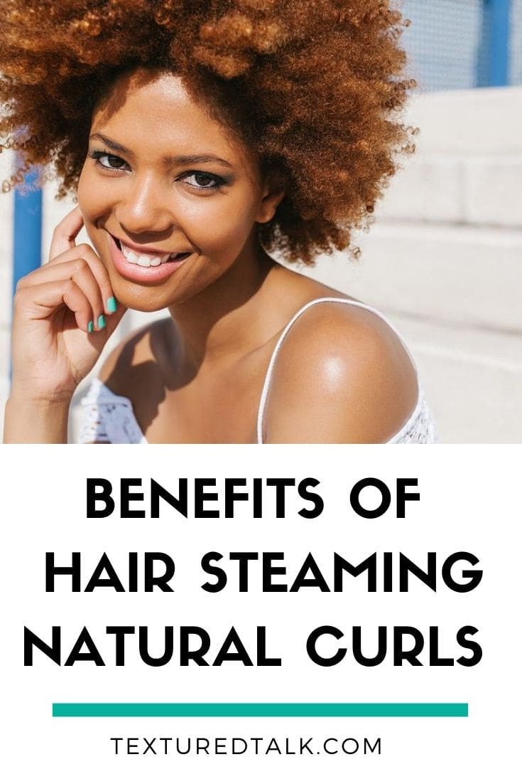 benefits of hair steaming natural curls
